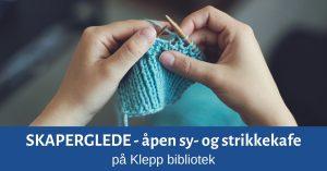 Skaperglede. Åpen sy- og strikkekafe @ Klepp bibliotek